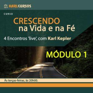 """Curso """"Crescendo na vida e na fé"""" Módulo 1 – 15/06 – TERÇAS-FEIRAS 20h00"""