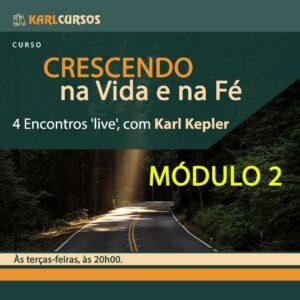 """Curso """"Crescendo na vida e na fé"""" Módulo 2 – 03/08 – TERÇAS-FEIRAS 20h00"""