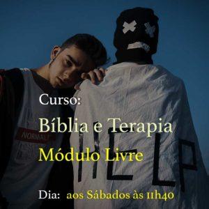 Curso Bíblia e Terapia Módulo Livre – 07/08 – Sábados – às 11h40
